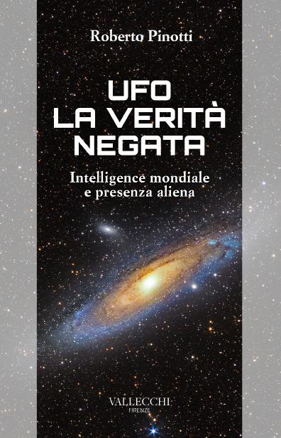UFO LA VERITÀ NEGATA – Intelligence mondiale e presenza aliena