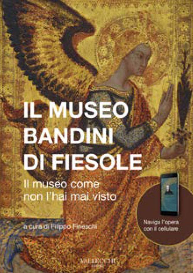 IL MUSEO BANDINI DI FIESOLE – Il museo come non l'hai mai visto